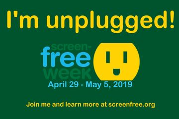 It's Screen-Free Week! Turn off those devices and go outside.